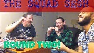 The Squad Sesh Round #2 - Three in One Joints!! - Max Bakery by Asight4soreeyez