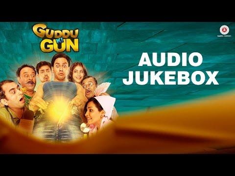 Guddu Ki Gun - Full Album | Audio Jukebox | Kunal
