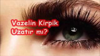 Video Vazelin Kirpik ve Kaş Uzatır mı ? MP3, 3GP, MP4, WEBM, AVI, FLV September 2018