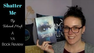 Shatter Me (A YA Book Review)