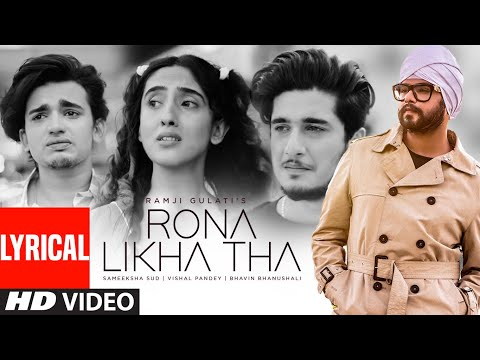 Rona Likha Tha (Lyrical) Ramji Gulati | Vishal Pandey, Sameeksha Sud, Bhavin Bhanushali | T-Series