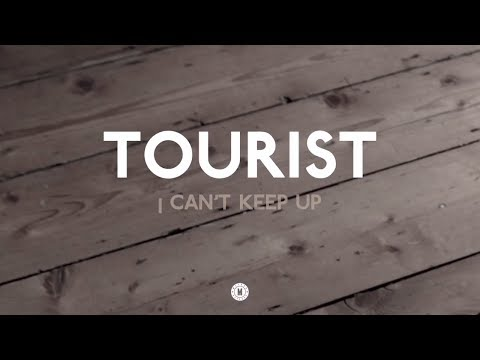 Tourist - I Can't Keep Up feat. Will Heard