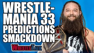 Nonton Wwe Wrestlemania 33 Predictions Part Ii  Smackdown    Wrestletalk Special Film Subtitle Indonesia Streaming Movie Download
