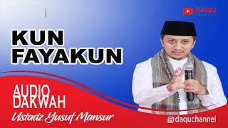 Video KUN FAYAKUN - USTADZ YUSUF MANSUR MP3, 3GP, MP4, WEBM, AVI, FLV Mei 2019