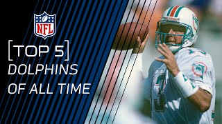 Top 5 Dolphins of All Time | NFL by NFL