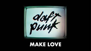 Daft Punk - Make love