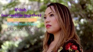 """Diane's releases official music video for song """"If only (we could be together) [band versio"""