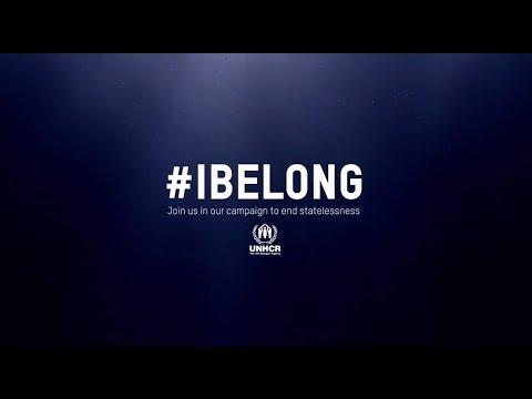 #IBELONG : 無国籍をなくすために