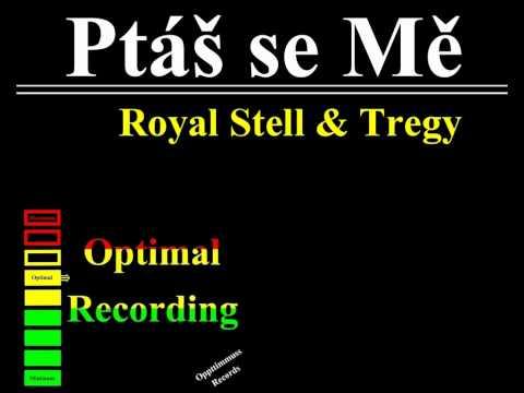 Royal Stell & Tregy - Ptáš se Mě (Prod. Stell)