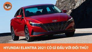 Hyundai Elantra 2021 có vũ khí gì để đấu với Mazda3, Civic, Corolla?