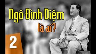 Video Ngô Đình Diệm là ai?  Tập 2 : Cuộc đời và sự nghiệp