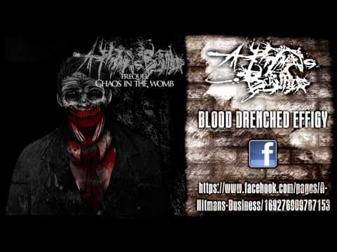 A Hitman's Business - Blood Drenched Effigy (New Song 2013)