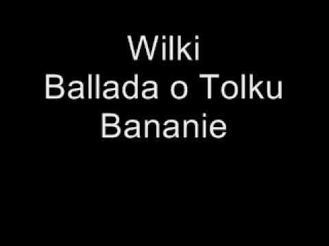 WILKI / ROBERT GAWLIŃSKI - Ballada o Tolku Bananie (audio)