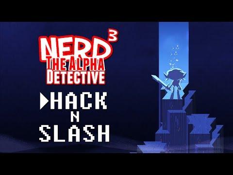 Nerd³ The Alpha Detective - Hack 'n' Slash