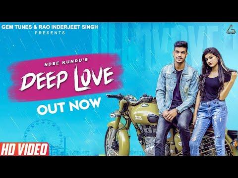 DEEP LOVE (OFFICIAL VIDEO)   NDEE KUNDU   HANJI NAWAB   NEW LATEST HARYANVI SONG 2018