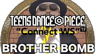 BROTHER BOMB – TEENS DANCE@PIECE Connect WS