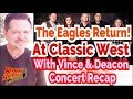 Eagles Return At Classic West Show With Deacon Frey & Vince Gill - What Did You Think?