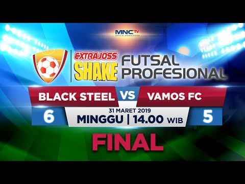 BLACK STEEL VS VAMOS (FT: 5-6) - FINAL ExtraJoss Shake Futsal Profesional 2019