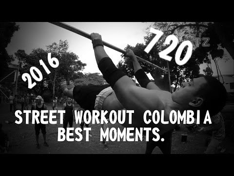 720 | STREET WORKOUT COLOMBIA |BEST MOMENTS 2016 | PARTE º1 (видео)