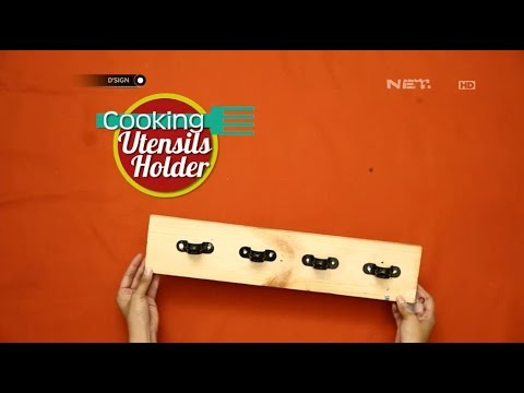 D'SIGN - DIY: Cooking Utensils Holder