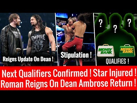 Roman On Ambrose Return ! Top Star Injured ! Next Qualifiers Confirmed ! Money inthe Bank 2018 !