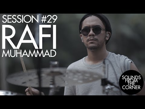 Sounds From The Corner: #29 Rafi Muhammad