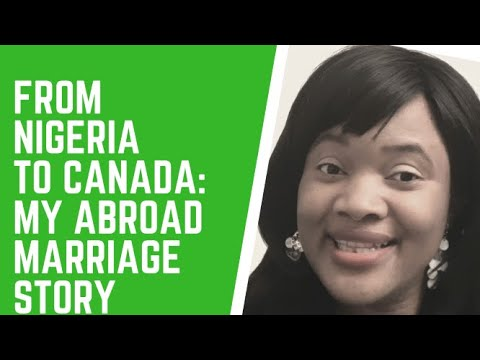 FROM NIGERIA TO CANADA: MY ABROAD MARRIAGE STORY