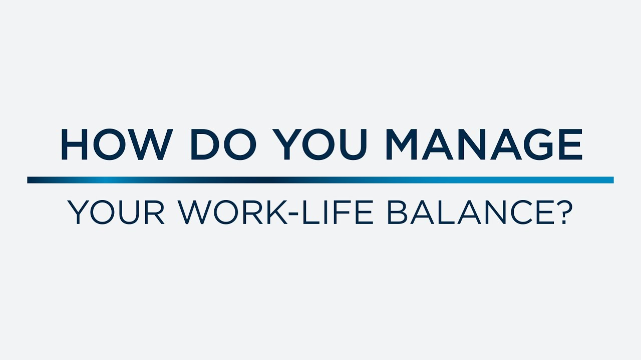 Managing Your Work-Life Balance