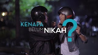 Video [Kenapa Belum Nikah?] Ep 2 Part 1 - AKU TRAUMA MP3, 3GP, MP4, WEBM, AVI, FLV April 2018