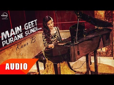 Main Geet Purane Sundi Aan ( Full Audio Song ) | K