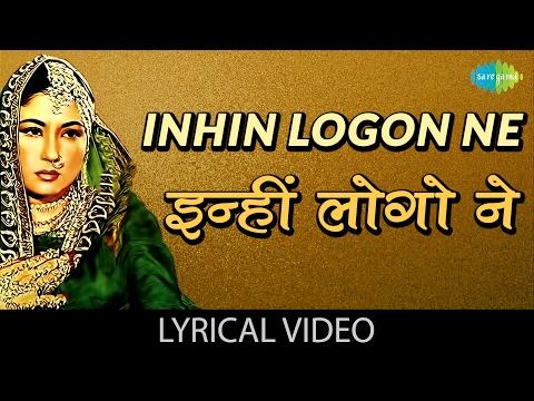 Video Inhi Logon Ne with lyrics | इन्हीं लोगों ने गाने के बोल | Pakeezah | Meena Kumari/Raaj Kumar download in MP3, 3GP, MP4, WEBM, AVI, FLV January 2017
