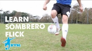 Learn Sombrero Flick - Ronaldinho Football Soccer Skills