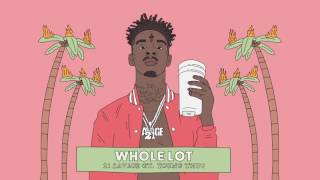 Video 21 Savage - Whole Lot (Official Audio) MP3, 3GP, MP4, WEBM, AVI, FLV Maret 2019