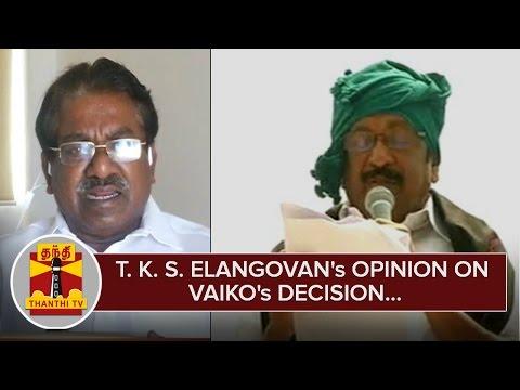 T-K-S-Elangovans-Opinion-on-Vaikos-Decision--Thanthi-TV