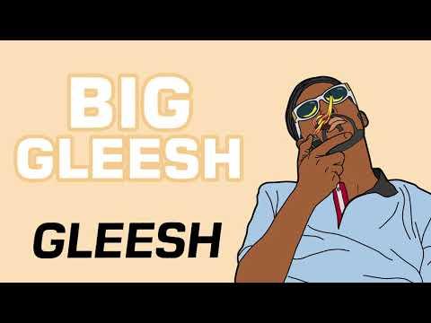 Gleesh - Big Gleesh (Audio) (видео)