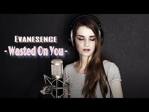 "Evanescence  ""Wasted On You"" Cover by Diary of Madaleine Music"