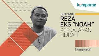 Video Perjalanan Hijrah Reza Eks Noah | Bincang kumparan MP3, 3GP, MP4, WEBM, AVI, FLV Oktober 2018
