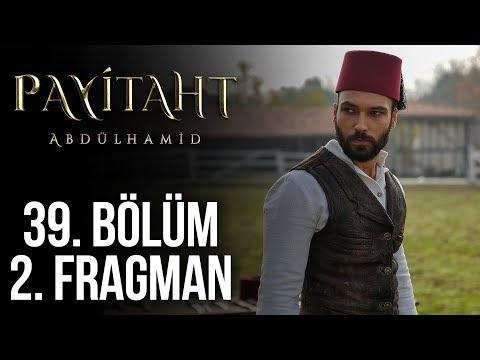 Payitaht Abdülhamid 39. Bölüm 2. Fragmanı