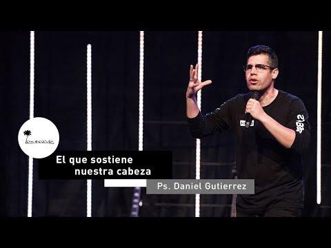 Versos de amor - El que sostiene nuestra cabeza  Ps. Daniel Gutierrez