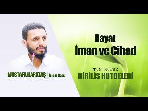 Hayat İman ve Cihad | Mustafa Karataş