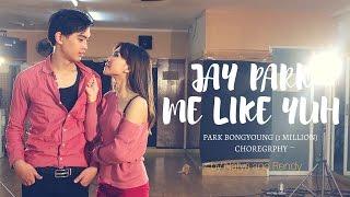 Video ME LIKE YUH COVER - Park BongYoung Choreography MP3, 3GP, MP4, WEBM, AVI, FLV September 2018