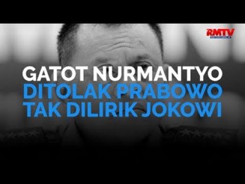 Gatot Nurmantyo, Ditolak Prabowo, Tak Dilirik Jokowi