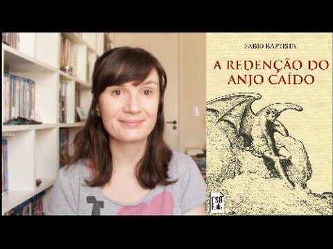 A Redenc?a?o do Anjo Cai?do (Fabio Baptista) | Tatiana Feltrin
