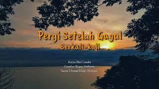Video Pergi Setelah Gagal Berkali-kali (Puisi Boy Candra & Suara Ummul Khair Ahmaya) MP3, 3GP, MP4, WEBM, AVI, FLV November 2018