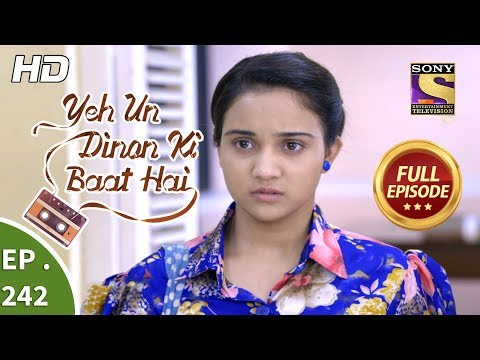 Yeh Un Dinon Ki Baat Hai - Ep 242 - Full Episode - 7th August, 2018