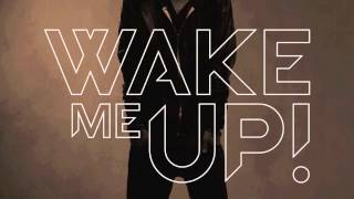 Download Lagu Wake Me Up! (Avicii By Avicii) (DOWNLOAD LINK) - Avicii feat. Aloe Blacc Mp3