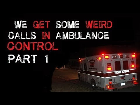 """""""We get some weird calls in ambulance control"""" Parts 1-4"""