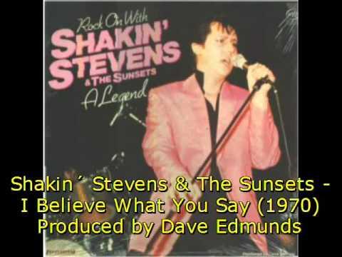 Tekst piosenki Shakin Stevens - I Believe What You Say po polsku