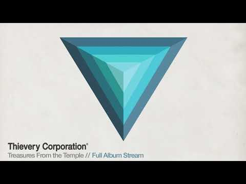 Thievery Corporation -  Treasures From The Temple [full Album Stream]