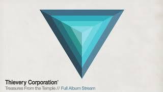 Video Thievery Corporation -  Treasures From the Temple [Full Album Stream] MP3, 3GP, MP4, WEBM, AVI, FLV Juni 2019